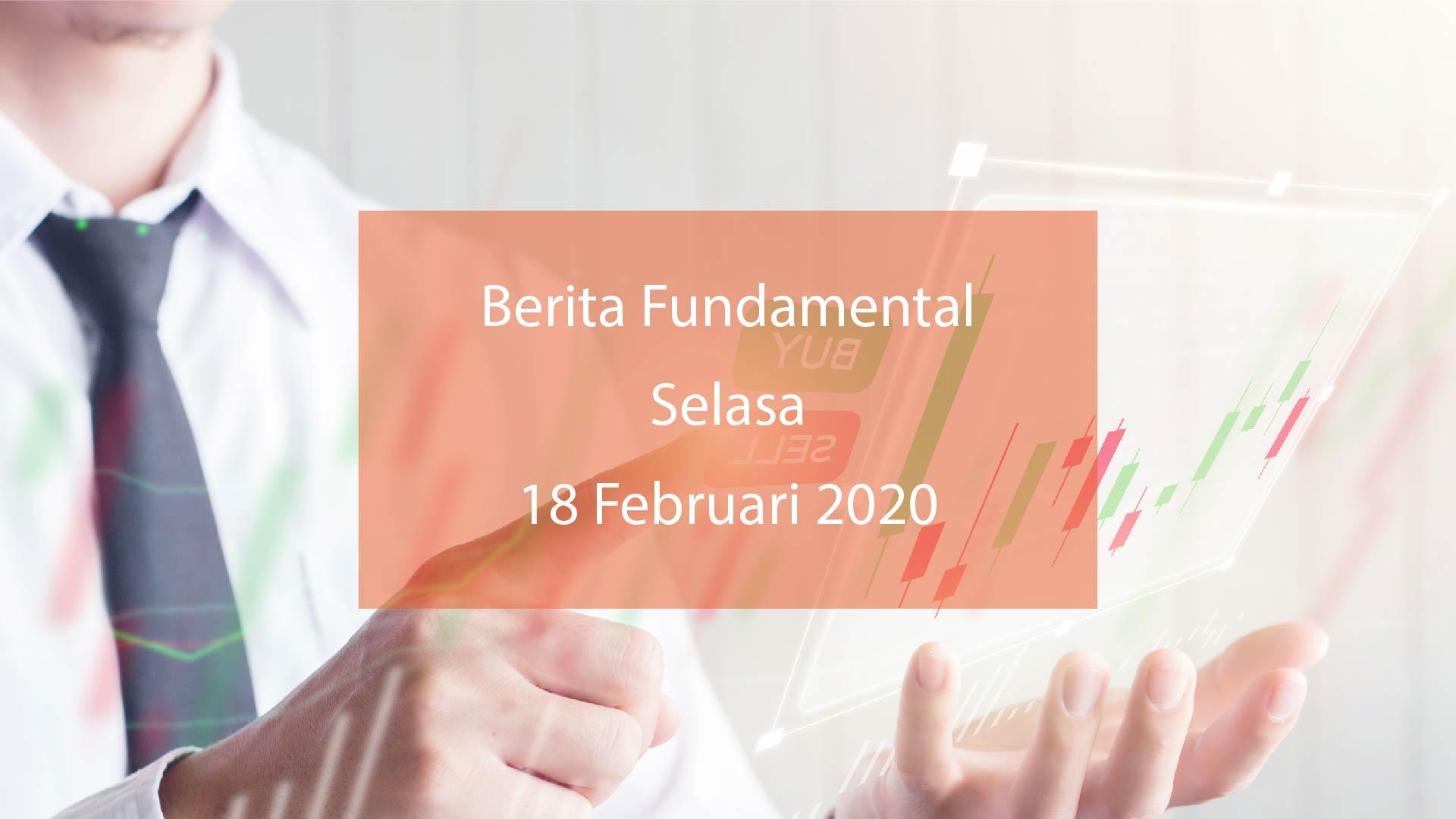 Analisa Pasar (Berita Fundamental) HSB 18 Februari 2020