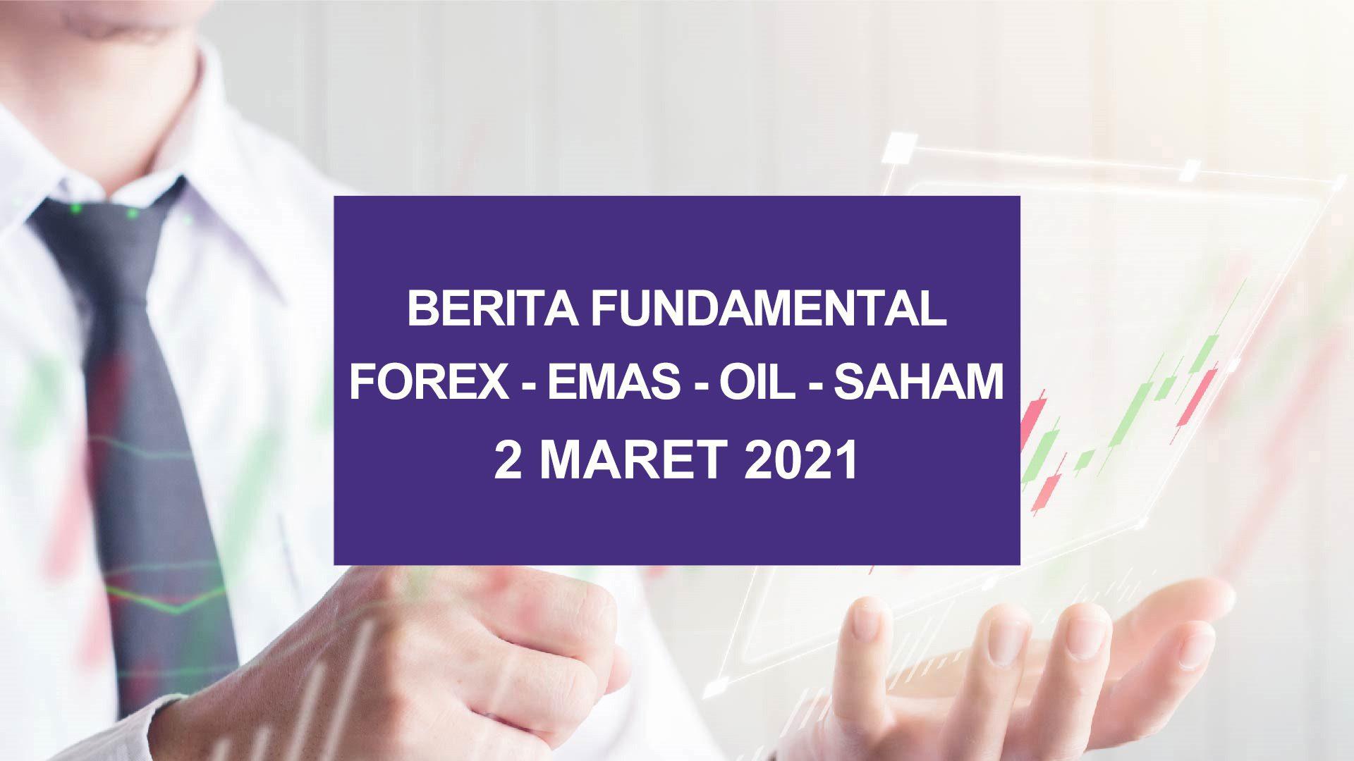 Analisa Pasar (Berita Fundamental) HSB 2 Maret 2021